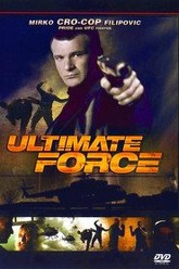 Ultimate Force Trailer