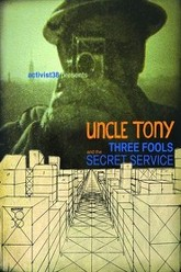 Uncle Tony, Three Fools and the Secret Service Trailer