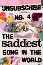 Unsubscribe Nø. 4: The Saddest Song in the World Trailer