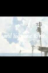 until You come to me Trailer