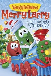 VeggieTales: Merry Larry And The True Light Of Christmas Trailer