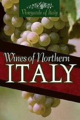 Vineyards of Italy: Wines of Northern Italy Trailer