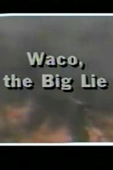 Waco, the Big Lie Trailer