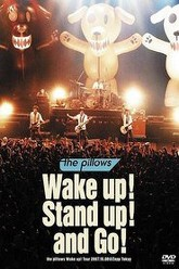 Wake up! Stand up! and Go! -the pillows Wake up! Tour 2007 Trailer