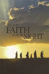 Walk by Faith Not by Sight Trailer