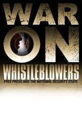 War on Whistleblowers: Free Press and the National Security State Trailer