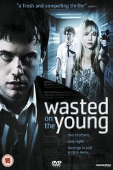 Wasted on the Young Trailer