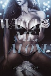 Watch Me, Alone Trailer