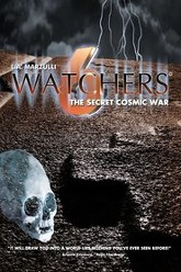 Watchers 6: The Secret Cosmic War Trailer
