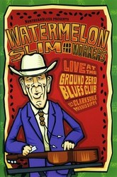 Watermelon Slim And The Workers - Live At The Ground Zero Blues Club Trailer