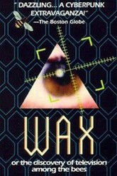 Wax, or the Discovery of Television Among the Bees Trailer