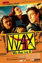Wax: We Are The X Trailer