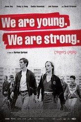 We Are Young. We Are Strong. Trailer