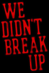 We Didn't Break Up Trailer