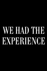 We Had the Experience but Missed the Meaning Trailer