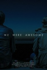 We Were Awesome Trailer