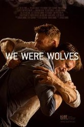 We Were Wolves Trailer