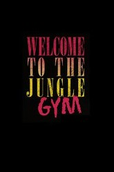 Welcome to the Jungle Gym Trailer