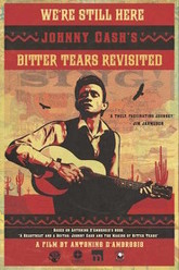 We're Still Here: Johnny Cash's Bitter Tears Revisited Trailer