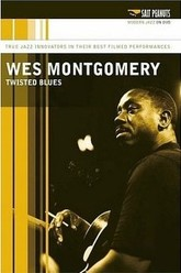 Wes Montgomery - Twisted Blues Trailer