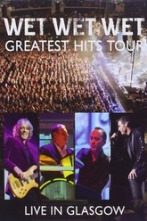 Wet Wet Wet: Greatest Hits - Live In Glasgow Trailer