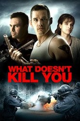 What Doesn't Kill You Trailer