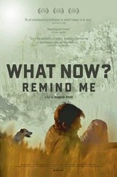 What Now? Remind Me Trailer