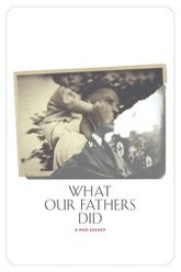 What Our Fathers Did: A Nazi Legacy Trailer