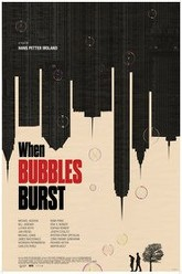 When Bubbles Burst Trailer