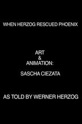 When Herzog Rescued Phoenix Trailer