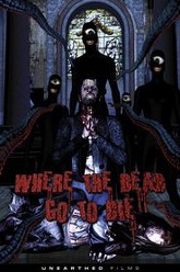 Where The Dead Go to Die Trailer