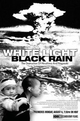 White Light/Black Rain: The Destruction of Hiroshima and Nagasaki Trailer