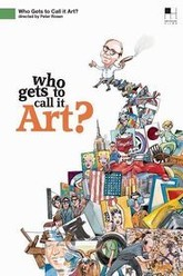Who Gets to Call It Art? Trailer