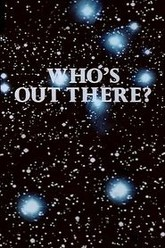 Who's Out There? Trailer