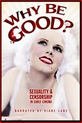 Why Be Good: Sexuality & Censorship in Early Cinema Trailer