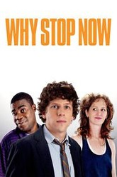 Why Stop Now? Trailer