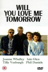 Will You Love Me Tomorrow Trailer