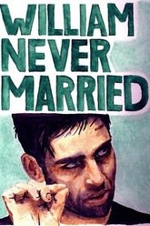 William Never Married Trailer