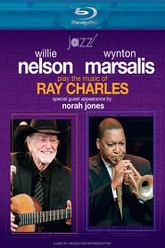 Willie Nelson and Wynton Marsalis Play the Music of Ray Charles Trailer