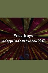 Wise Guys: A-Cappella-Comedy-Show 2007 Trailer