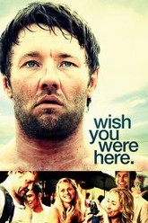 Wish You Were Here Trailer