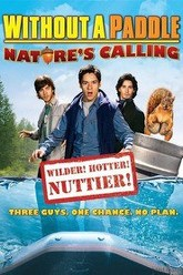Without a Paddle: Nature's Calling Trailer