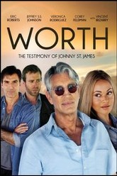 Worth: The Testimony of Johnny St. James Trailer