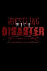 Wrestling with Disaster Trailer