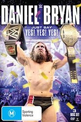 WWE: Daniel Bryan: Just Say Yes! Yes! Yes! Trailer