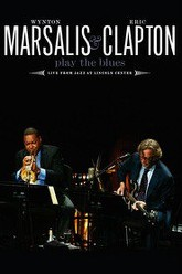 Wynton Marsalis and Eric Clapton Play the Blues: Live from Jazz at Lincoln Center Trailer