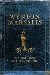 Wynton Marsalis Septet - In This House, On This Morning Trailer