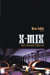 X-MIX: Fast Forward and Rewind (mixed by Ken Ishii) Trailer
