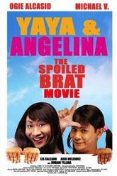 Yaya & Angelina: The Spoiled Brat Movie Trailer