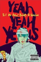 Yeah Yeah Yeahs: Tell Me What Rockers to Swallow Trailer